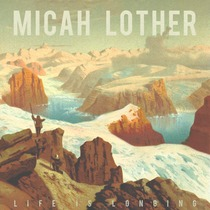 Life Is Longing by Micah Lother