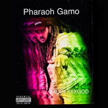 Saucexxxgod by Pharaoh Gamo