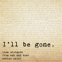 I'll Be Gone (feat. From Ash and Dust & Ashley Pater) by Liam Sturgess