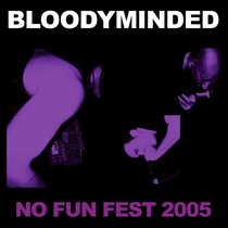 No Fun Fest 2005 (Live) by Bloodyminded