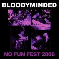 No Fun Fest 2006 (Live) by Bloodyminded