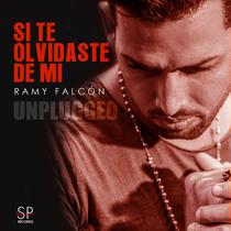 Si Te Olvidaste de Mí (Unplugged) by Ramy Falcón