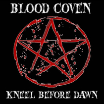 Kneel Before Dawn by Blood Coven