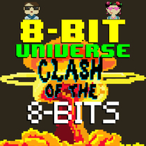 Clash of the 8 Bits by 8 Bit Universe