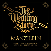 Manzilein by Harjot K Dhillon, Roop Ghuman, Arjit Singh & Harpreet Bachher