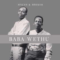 Baba Wethu by Mnceh & Mbekeh