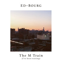 The M Train (I've Been Waiting) by Ed Bourg