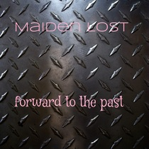 Forward to the Past by Maiden Lost