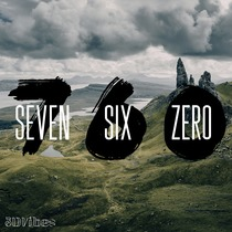 Seven Six Zero by 3D Vibes