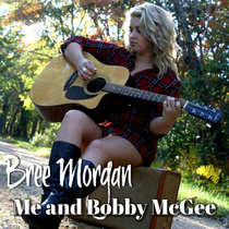 Me and Bobby McGee by Bree Morgan