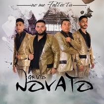 No Me Faltes Tu by Grupo Novato