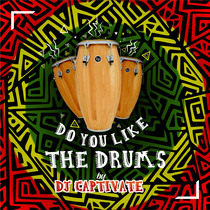 Do You Like the Drums by DJ Captivate