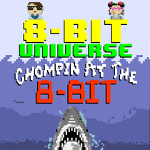 Chompin at the 8 Bit by 8 Bit Universe