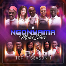Top 11 Season 1 by Ngonyama Music Stars