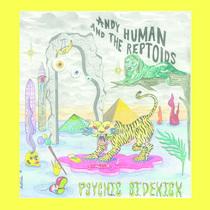 Psychic Sidekick by Andy Human & The Reptoids
