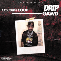 Drip Gawd by Executive Coop