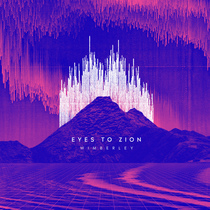 Eyes to Zion by Wimberley