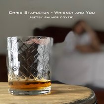 Whiskey and You by Betsy Palmer