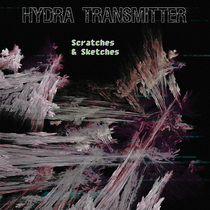 Scratches & Sketches by Hydra Transmitter