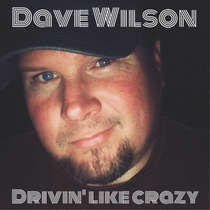 Drivin' Like Crazy by Dave Wilson
