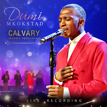 Calvary (Indawo Yobufakazi) [Live] by Dumi Mkokstad