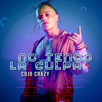 No Tengo la Culpa by Cojo Crazy