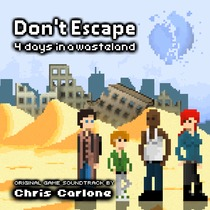 Don't Escape: 4 Days in a Wasteland (Original Game Soundtrack) by Christopher Carlone
