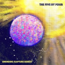 Unending Rapture (Remixt) by The Five by Four
