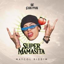 Super Mamasita by Maycol Riddim