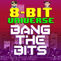 Bang the Bits by 8 Bit Universe