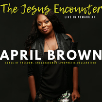 The Jesus Encounter (Live) by April Brown