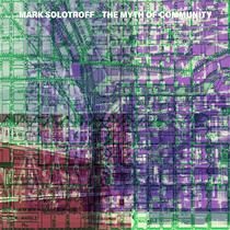 The Myth of Community by Mark Solotroff
