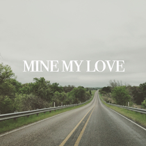 Mine My Love (With Intro) by Chad Overman