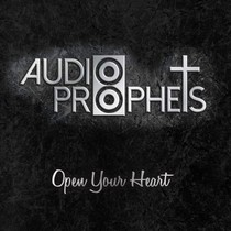 Open Your Heart by Audio Prophets