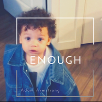 Enough by Adam Armstrong