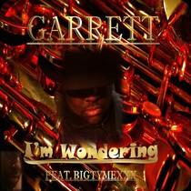 I'm Wondering (feat. Bigtymexxx) by Garrett