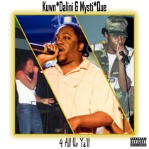4 All Uv Ya'll (feat. Kuwn*Dalini, Mysti*Que & Mr. Boogie) by Ambi Tion