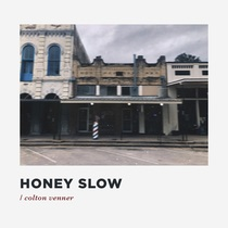 Honey Slow by Colton Venner