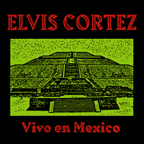 Vivo en Mexico by Elvis Cortez