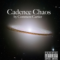 Cadence Chaos by Comment Cartier