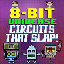 Circuits That Slap! by 8 Bit Universe