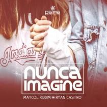 Nunca Imagine (feat. Maycol Riddim) by Ryan Castro