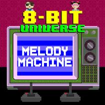 Melody Machine by 8 Bit Universe