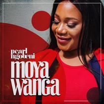 Moya Wanga by Pearl Ngobeni