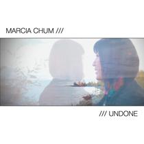 Undone by Marcia Chum