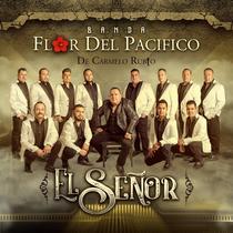 El Señor by Banda Flor Del Pacifico de Carmelo Rubio