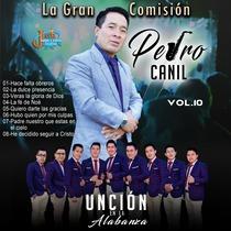 La Gran Comision by Pedro Canil Y Su Grupo Uncion En La Alabanza