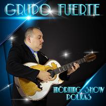Morning Show Polkas by Carlos Maldonado Y Grupo Fuerte