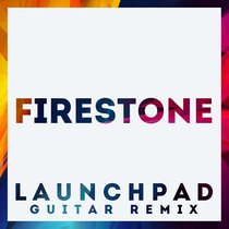 Firestone (Launchpad Guitar Remix) by Hit Vibes