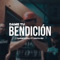 Dame Tu Bendicion (feat. Santa RM) by Carne & Soul